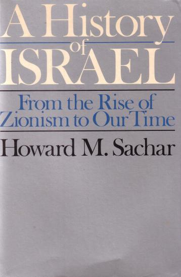 Sachar, Howard M., - A history of Israel. From the rise of zionism to our time.
