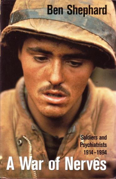 Shepard, Ben, - A war of nerves. (Soldiers and psychiatrists 1914-1994).