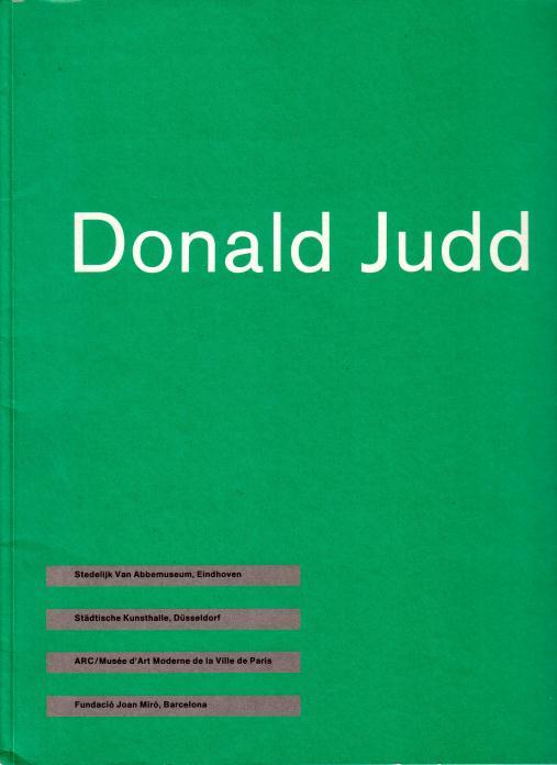 Crone, Rainer, Rudi Fuchs, - Donald Judd.