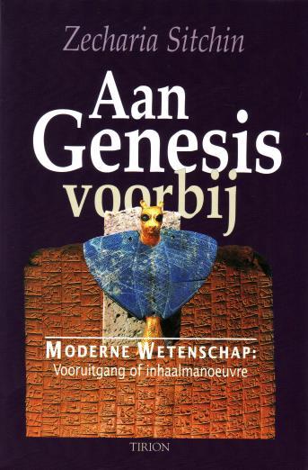 Sitchin, Zecharia, - Aan Genesis voorbij. Moderne wetenschap: vooruitgang of inhaalmanoeuvre?