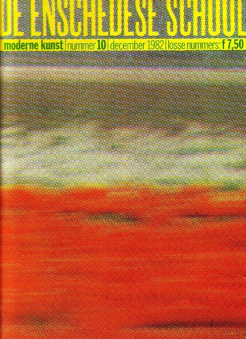 De Enschedese School - - De Enschedese School. Moderne kunst nummer 10 December 1982. [Cover Ton Zwerver]