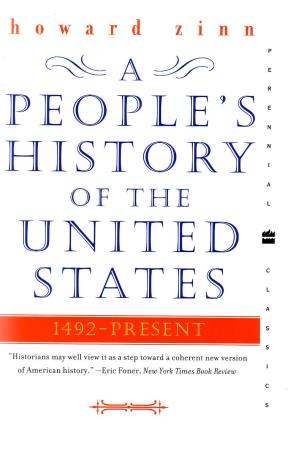 Zinn, Howard, - A people's history of the United States. 1492-present.