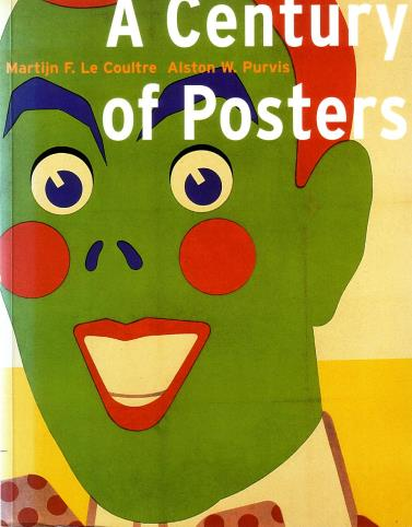 Coultre, Martijn F, Alston W. Purvis, - A century of posters.