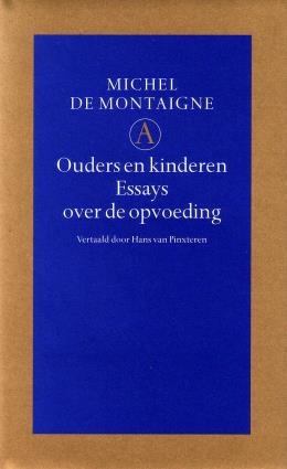 Montaigne, Michel de, - Ouders en kinderen. Essays over de opvoeding. [Nieuwstaat]