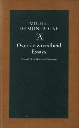 Montaigne, Michel de, - Over de wreedheid. Essays.