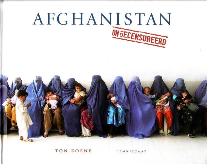 Koene, Ton, - Afghanistan. Ongecensureerd.