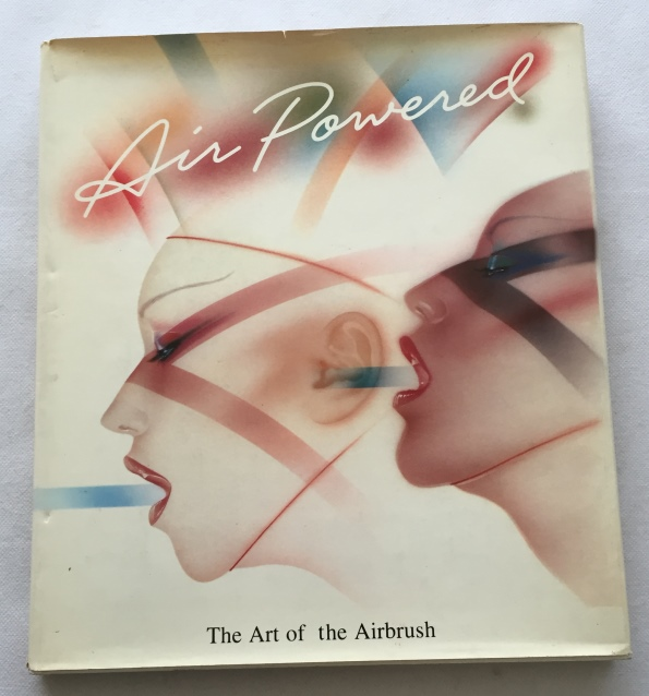 Wakerman, Elyce, text, - Air powered. The art of the airbrush. [Hardcover]