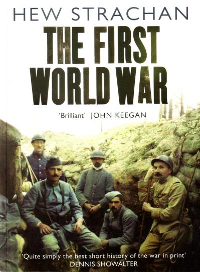 Strachan, Hew, - The First World War. A new illustrated history.