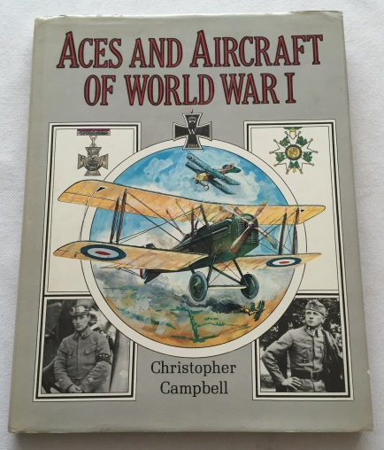 Campbell, Christopher, - Aces and aircraft of World War I.