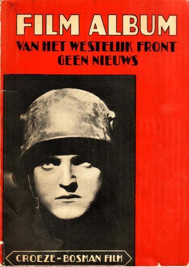 Stokvis, Simon B., bewerking, - Film Album Van het Westelijk front geen nieuws. Hoe van het wereldberoemde boek van Erich Maria Remarque de wereldberoemde film gemaakt werd.
