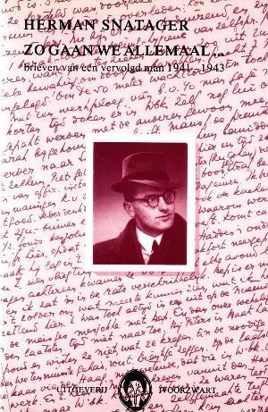Snatager, Herman - - Herman Snatager. Zo gaan we allemaal? Brieven van een vervolgd man 1941-1943