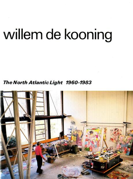 Wilde, Edy de, , a.o., Willem de Kooning, - Willem de Kooning. The North Atlantic Light 1960-1983. [Cat. Stedelijk Museum, a.o.]