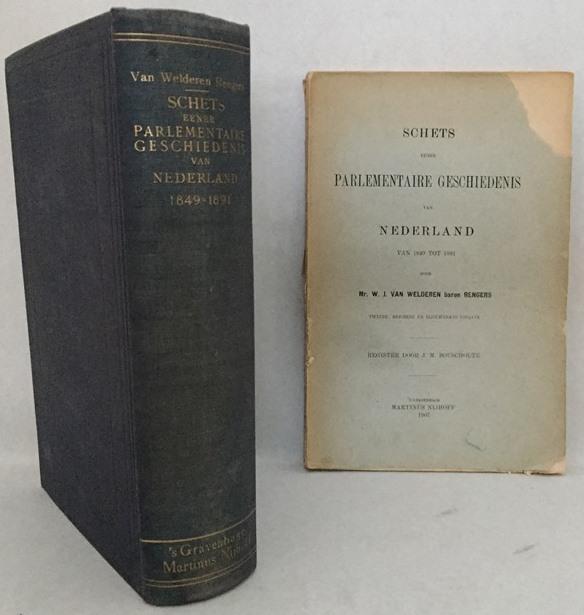 Welderen baron Rengers, W.J. - Schets eener parlementaire geschiedenis van Nederland, 1849 tot 1891. [Derde druk, inclusief los Register]