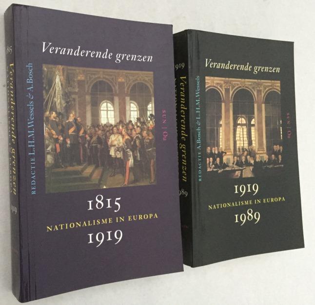 Wessels, L.H.M., A. Bosch, red., - Veranderende grenzen. Nationalisme in Europa, 1815-1919/ 1919-1989. [Deel 1 + 2]