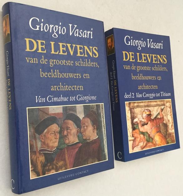 Vasari, Giorgio, - De levens van de grootste schilders, beeldhouwers en architecten. Deel 1. Van Cimabue tot Giorgione/ Deel 2. Van Coreggio tot Titiaan. [2 delen, hardcover & softcover]