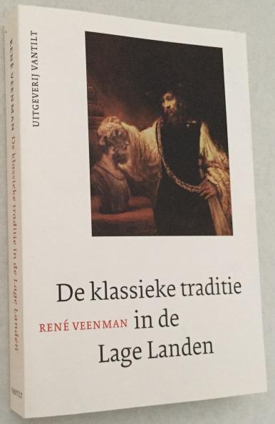 Veenman, René, - De klassieke traditie in de Lage Landen.