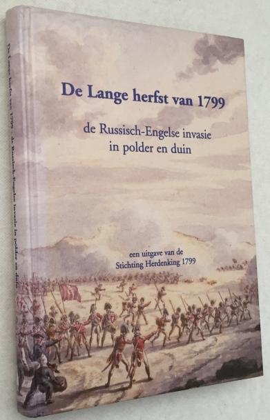Zuurbier, Jan, Henk Brandsma, Ben Wagenaar, red., - De lange herfst van 1799. De Russisch-Engelse invasie in polder en duin