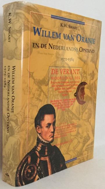 Swart, K.W., - Willem van Oranje en de Nederlandse Opstand 1572-1584