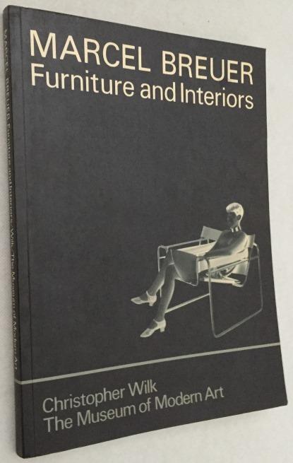 Wilk, Christopher, - Marcel Breuer. Furniture and interiors