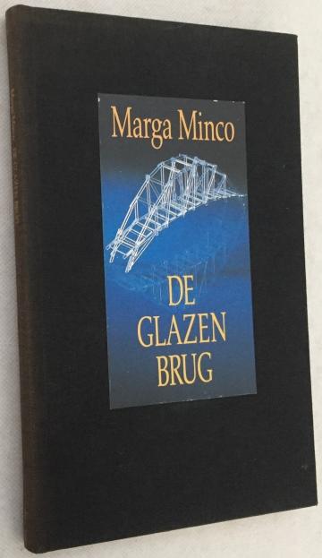 Minco, Marga, - De glazen brug. [Hardcover; boekenweekgeschenk 1986]
