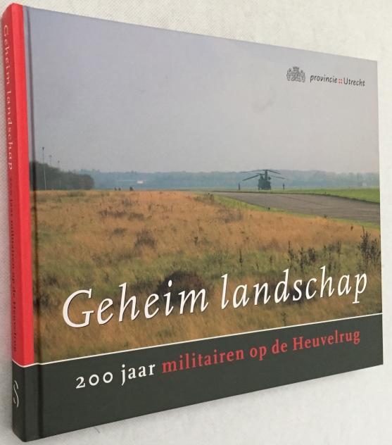 Volkers, Kees, - Geheim landschap. 200 jaar militairen op de Heuvelrug