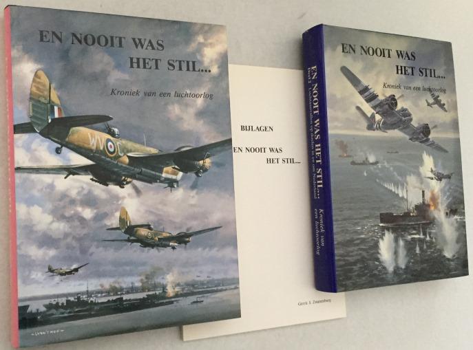 Zwanenburg, Gerrit J., - Een nooit was het stil? Kroniek van een luchtoorlog. Luchtaanvalllen op doelen in en om Nederland. [Deel 1 + 2 + Bijlage]