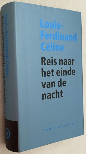 Céline, Louis-Ferdinand, - Reis naar het einde van de nacht. [Hardcover]