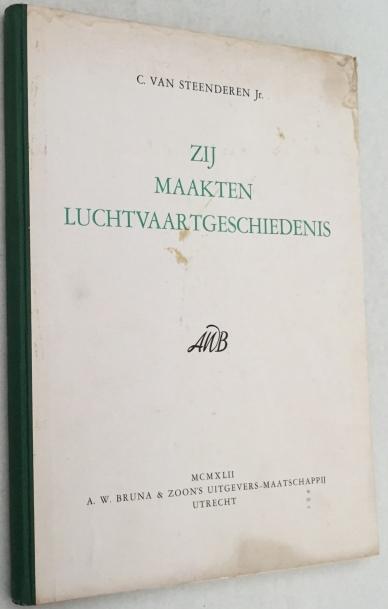 Steenderen Jr., C. van, - Zij maakten luchtvaartgeschiedenis