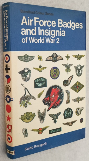 Rosignoli, Guido, - Air Force badges and insignia of World War 2. Great Britain, Norway, Netherlands, U.S.S.R., Denmark, France, Belgium, Yugoslavia, U.S.A., Italy, China, Bulgaria, Germany, Czechslovakia, Finland, Poland, Japan, Rumania, Hungary
