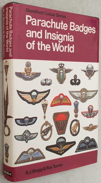Bragg, R.J., Roy Turner, - Parachute badges and insignia of the world. In colour
