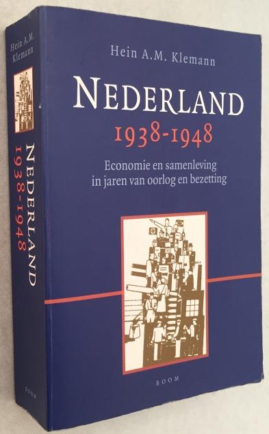 Klemann, Hein A.M., - Nederland 1938-1948. Economie en samenleving in jaren van oorlog en bezetting